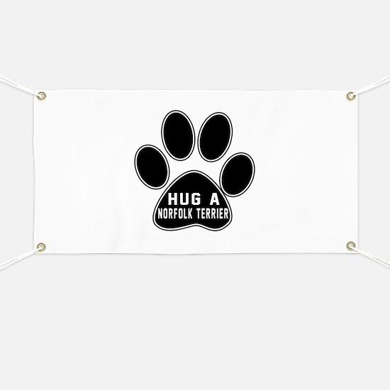 Hug A Norfolk Terrier Dog Banner