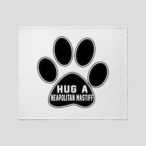 Hug A Neapolitan Mastiff Dog Throw Blanket