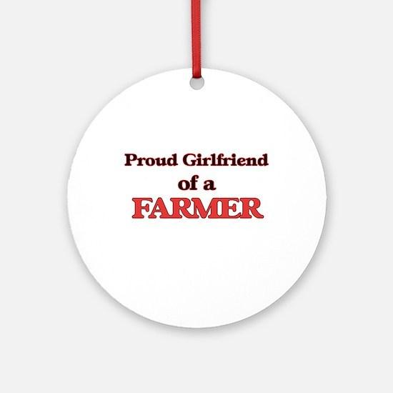 Proud Girlfriend of a Farmer Round Ornament