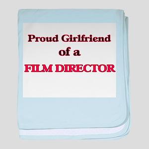 Proud Girlfriend of a Film Director baby blanket