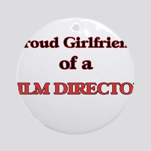 Proud Girlfriend of a Film Director Round Ornament