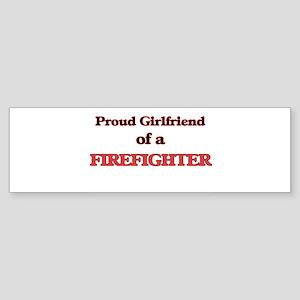 Proud Girlfriend of a Firefighter Bumper Sticker