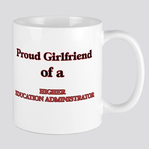Proud Girlfriend of a Higher Education Admini Mugs