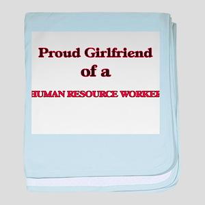Proud Girlfriend of a Human Resource baby blanket