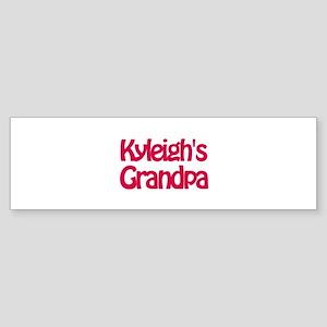 Kyleigh's Grandpa Bumper Sticker