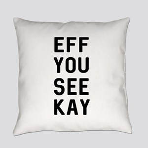 Eff You See Kay Everyday Pillow