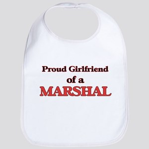 Proud Girlfriend of a Marshal Bib