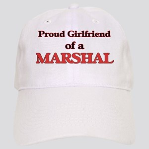 Proud Girlfriend of a Marshal Cap