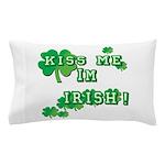 Kiss Me I'm Irish Pillow Case