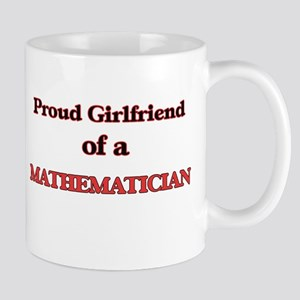 Proud Girlfriend of a Mathematician Mugs