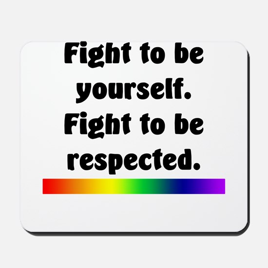 Fight to be yourself Mousepad