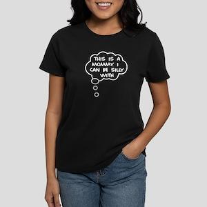 Silly Mommy Women's Dark T-Shirt