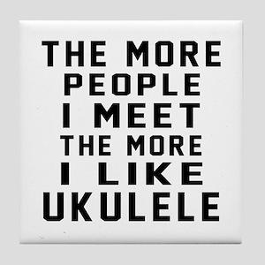 I Like More Ukulele Tile Coaster