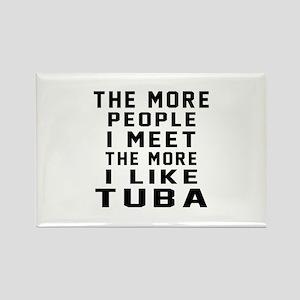 I Like More Tuba Rectangle Magnet