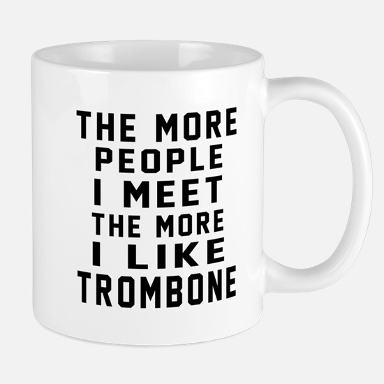 I Like More Trombone Mug
