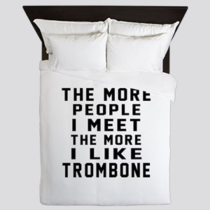 I Like More Trombone Queen Duvet
