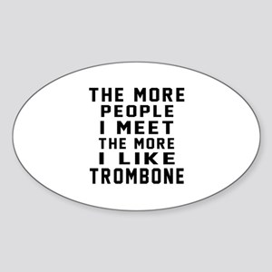 I Like More Trombone Sticker (Oval)