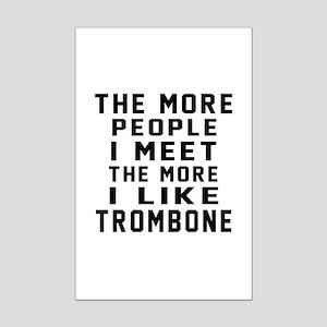 I Like More Trombone Mini Poster Print