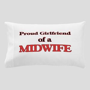 Proud Girlfriend of a Midwife Pillow Case