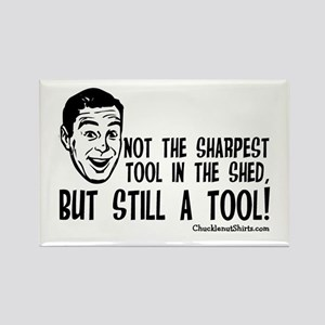 Not the Sharpest Tool in the Shed Rectangle Magnet