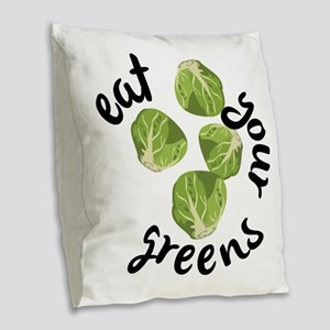 Eat Your Greens Burlap Throw Pillow