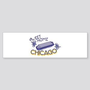 Sweet Home Chicago Bumper Sticker