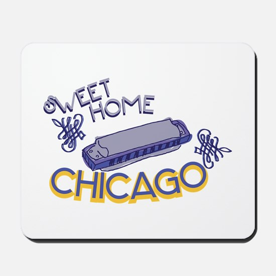 Sweet Home Chicago Mousepad