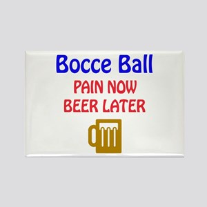 Bocce Ball Pain now Beer later Rectangle Magnet