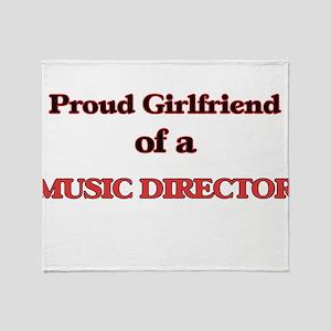 Proud Girlfriend of a Music Director Throw Blanket