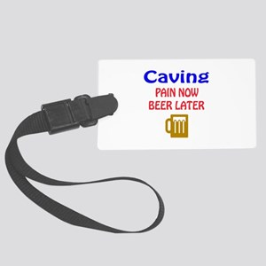 Caving Pain now Beer later Large Luggage Tag