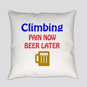Climbing Pain now Beer later Everyday Pillow