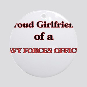 Proud Girlfriend of a Navy Forces O Round Ornament