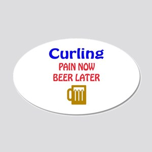 Curling Pain now Beer later 20x12 Oval Wall Decal