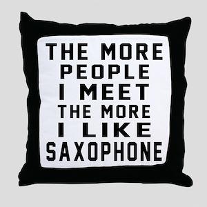 I Like More Saxophone Throw Pillow