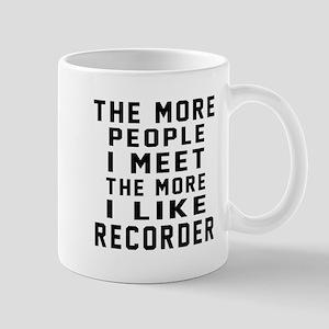 I Like More Recorder Mug