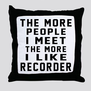 I Like More Recorder Throw Pillow