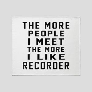 I Like More Recorder Throw Blanket