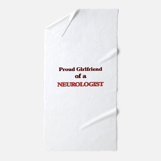 Proud Girlfriend of a Neurologist Beach Towel