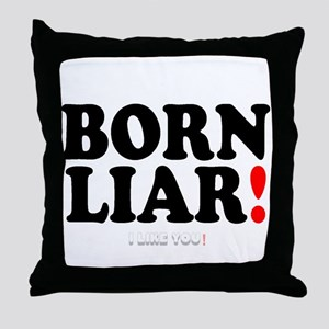 BORN LIAR! - I LIKE YOU! - Throw Pillow