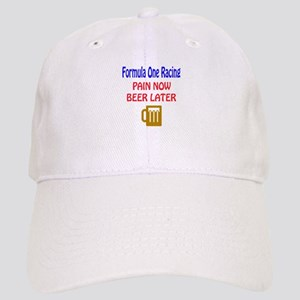 Formula one racing Pain now Beer later Cap