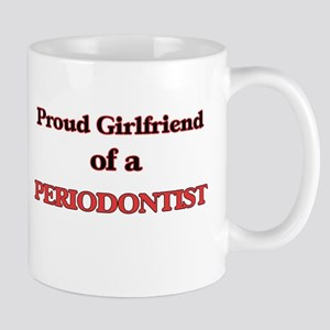 Proud Girlfriend of a Periodontist Mugs