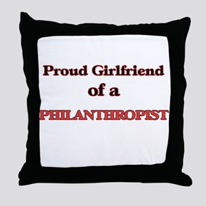 Proud Girlfriend of a Philanthropist Throw Pillow