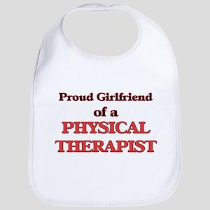 Proud Girlfriend of a Physical Therapist Bib