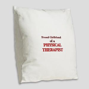 Proud Girlfriend of a Physical Burlap Throw Pillow