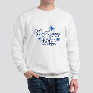 Have Courage Sweatshirt