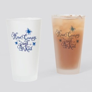 Have Courage Drinking Glass