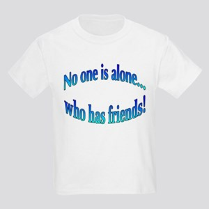 No One is Alone... Kids Light T-Shirt