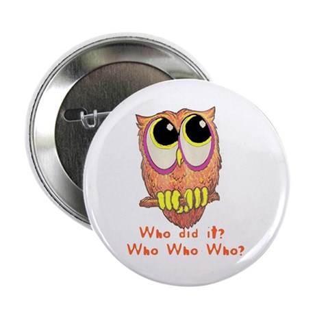 """Owl Who did it? 2.25"""" Button (10 pack)"""