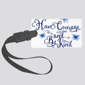 Have Courage Large Luggage Tag