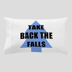 Take Back the Falls Pillow Case